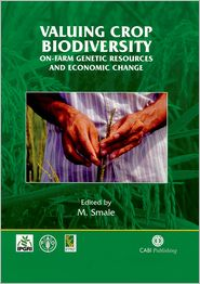 Valuing Crop Biodiversity: On-Farm Genetic Resources and Economic Change - Melinda Smale, M. Smale (Editor)