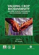 Valuing Crop Biodiversity: On-Farm Genetic Resources and Economic Change