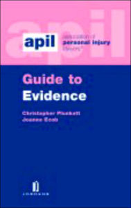 APIL Guide to Evidence - Christopher Plunkett
