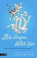 Blue Dragon, White Tiger - Chang Sen Feng, Cheney Crow, S. Robertson, Shifu Hwang