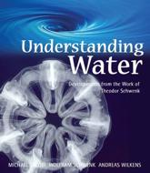 Understanding Water - Andreas Wilkens, Wolfram Schwenk, Michael Jacobi
