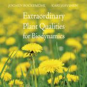 Extraordinary Plant Qualities for Biodynamics