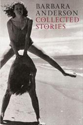 Collected Stories - Anderson, Barbara
