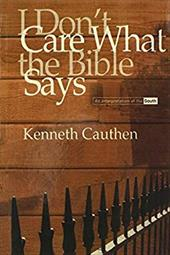 I Don't Care What the Bible Says - Cauthen, Kenneth