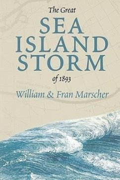 The Great Sea Island Storm of 1893 - Marscher, Bill Marscher, Fran