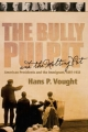 Bully Pulpit and the Melting - Hans P. Vought