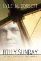 Billy Sunday/Redemption of America - Lyle Dorsett