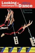 Looking at Contemporary Dance - Marc Raymond Strauss, Myron Howard Nadel
