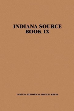 Indiana Source Book, Volume Nine with Index: Material from the Hoosier Genealogist, 1993-1994 - Herausgeber: The Publications Division