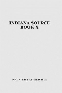 Indiana Source Book X - Indiana Historical Society Press