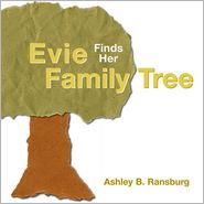 Evie Finds Her Family Tree - Ashley B. Ransburg