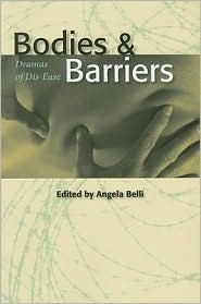 Bodies and Barriers: Dramas of Dis-Ease - Angela Belli