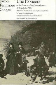 The Pioneers or the Sources of the Susquehanna: A Descriptive Tale - James Fenimore Cooper