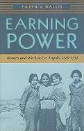 Earning Power: Women and Work in Los Angeles, 1880-1930