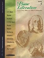 Piano Literature of the 17th, 18th and 19th Centuries, Bk 5