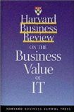 Harvard Business Review on the Business Value of IT - Business Review, Harvard