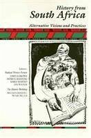 History from South Africa: Alternative Visions and Practices - Brown, Joshua
