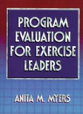 Program Evaluation for Exercise Leaders - Myers, Anita M.