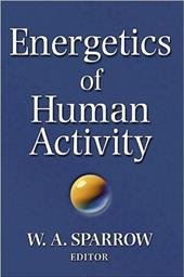 Energetics of Human Activity - Sparrow, W. a. / Sparrow, Willliam