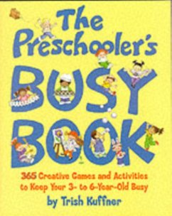 The Preschooler's Busy Book - Kuffner, Trish
