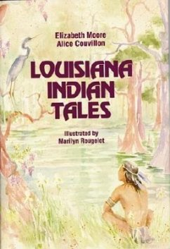 Louisiana Indian Tales - Moore, Elizabeth Butler Couvillon, Alice W.