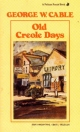 Old Creole Days - George W. Cable