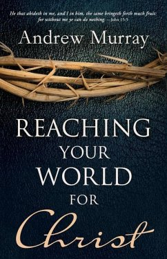 Reaching Your World for Christ - Murray, Andrew