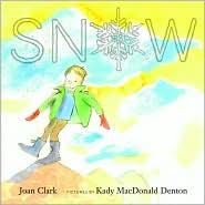 Snow - Clark Joan, Kady MacDonald Denton (Illustrator)
