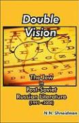 Double Vision: The Jew in Post-Soviet Russian Literature (1991-2006)