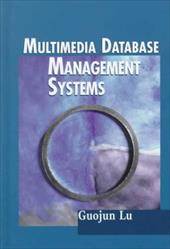 Multimedia Database Management Systems - Lu, Guojun