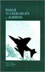 Radar Vulnerability To Jamming - Robert N. Lothes, Richard G. Wiley, Michael B. Szymanski