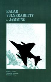 Radar Vulnerability to Jamming - Lothes, Robert N. / Wiley, Richard G. / Szymanski, Michael B.