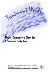 American Psychiatric Association Practice Guideline for the Treatment of Patients with Major Depressive Disorder - American Psychiatric Association / American Psychiatric Association