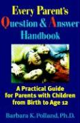 No Directions on the Package: Questions and Answers for Parents with Children from Brith to Age 12