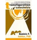 Transfiguration Catechesis: A New Vision Based on the Liturgy and the Catechism of the Catholic Church