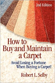 How To Buy And Maintain A Carpet - Robert Selby