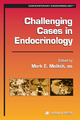 Challenging Cases in Endocrinology - Mark E. Molitch