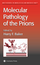 Molecular Pathology of the Prions - Harry F. Baker