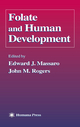Folate and Human Development - Edward J. Massaro; John M. Rogers