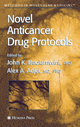 Novel Anticancer Drug Protocols - John K. Buolamwini; Alex A. Adjei
