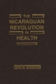 The Nicaraguan Revolution in Health - John M. Donahue