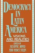 Democracy in Latin America: Visions and Realities