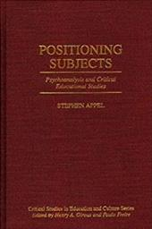 Positioning Subjects: Psychoanalysis and Critical Educational Studies - Appel, Stephen