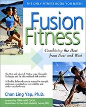 Fusion Fitness: Combining the Best from East and West - Yap, Chan Ling / Cook, Stephanie