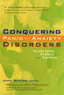 Conquering Panic and Anxiety Disorders: Success Stories, Strategies, and Other Good News