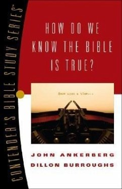How Do We Know the Bible Is True? - Ankerberg, John Burroughs, Dillon
