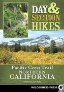 Wendy Lautner: Day Section Hikes Pacific Crest Trail: Northern California