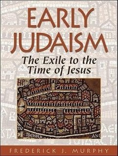 Early Judaism: The Exile to the Time of Jesus - Murphy, Frederick J.
