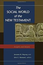 The Social World of the New Testament: Insights and Models - Neyrey, Jerome H. / Stewart, Eric C.