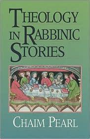 Theology in Rabbinic Stories - Chaim Pearl